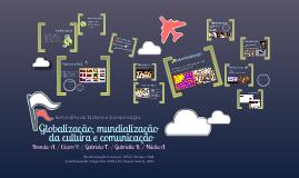 Globalização, mundialização da cultura e comunicação