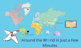 Around the World in Just A Few Minutes