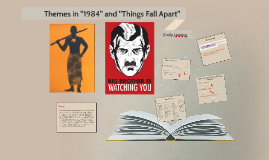 "Themes in ""1984"" and ""Things Fall Apart"""