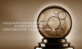 GUIAS 6170 PASIVOS, PROVISIONES , ACTIVOS Y PASIVOS CONTINGE
