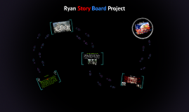 Copy of Ryan Story Board Project