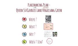 Placemaking Plan: Queen St/Goudies Lane/Vogelsang Green