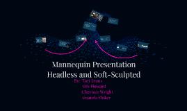 Mannequin Presentation