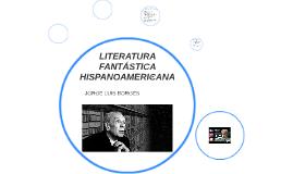 LITERATURA FANTÁSTICA HISPANOAMERICANA