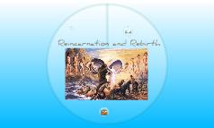 Reincarnation and Rebirth