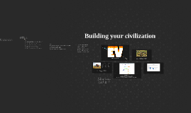 Building your civilization