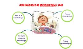 GENERALIDADES DE MICROBIOLOGIA E IAAS