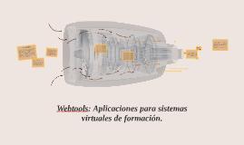 Copy of Webtools: Aplicaciones para sistemas virtuales de formación.