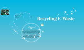 Copy of Recycling E-Waste