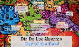 Day Of The Dead- Día de los Muertos