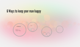 6 Ways to keep your man happy