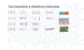 Copy of Los tsunamis y desastres naturales