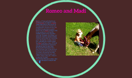 Romeo and Madi