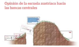 opinión de la escuela austriaca hacia las bancas centrales