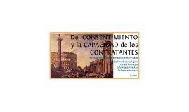 Del Consentimiento y la Capacidad de los Contratantes