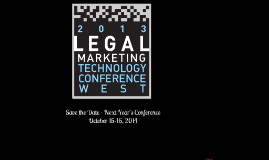 2013 Legal Marketing Technology Conference - Intro