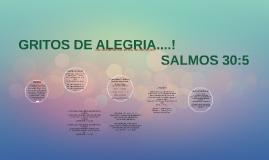 GRITOS DE ALEGRIA...SALMOS 30:5