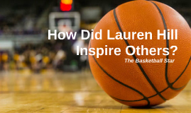 How Did Lauren Hill Inspire Others?