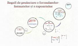 Reguli de proiectare a formularelor-formatelor și a rapoarte
