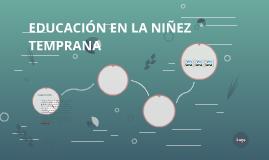 EDUCACIÓN EN LA NIÑEZ TEMPRANA