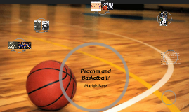 Peaches and Basketball?