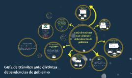 Copy of Guía de trámites ante distintas dependencias de gobierno