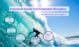 Extended Simile and Extended Metaphor