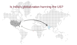 Is India's globalization harming the US?