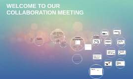 WELCOME TO OUR COLLABORATION MEETING