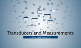 Transducers and Measurements