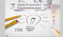 GESTÃO DE CARREIRA E  EMPREENDEDORISMO