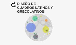 DISEÑO DE CUADROS LATINOS Y GRECOLATINOS