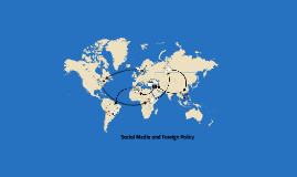 Copy of Social Media and Foreign Policy