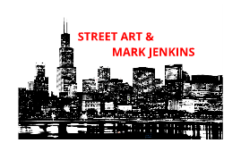Copy of Street Art & Mark Jenkins