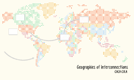Geographies of Interconnections
