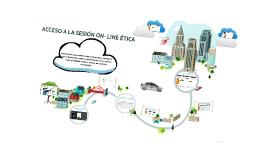 ACCESO A LA SESIÓN ON- LINE ÉTICA