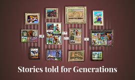 Stories told for Generations