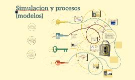 Simulacion y procesos (modelos)