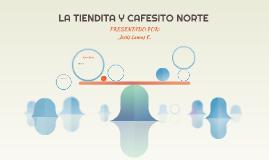 LA TIENDITA Y CAFESITO NORTE