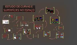 ESTUDO DE CURVAS E SUPERFÍCIES NO ESPAÇO