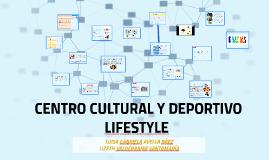 CENTRO CULTURAL Y EPORTIVO LIFESTYLE