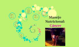 Manejo Nutricional: Cáncer