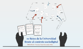 10 Retos de la Universidad frente al contexto sociodigital