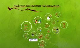 PRÁTICA DE ENSINO EM BIOLOGIA