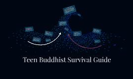 Teen Buddhist Survival Guide