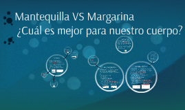 Mantequilla VS Margarina