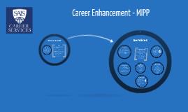 Copy of MIPP Career Enhancement 2014 Career Services