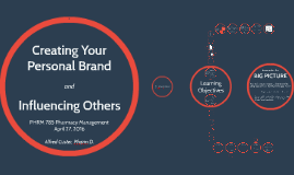 Creating Your Personal Brand and Influencing Others
