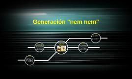 """Generación """"nem nem"""""""