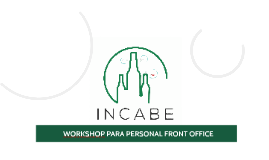 INCABE · WORKSHOP PERSONAL FRONT OFFICE